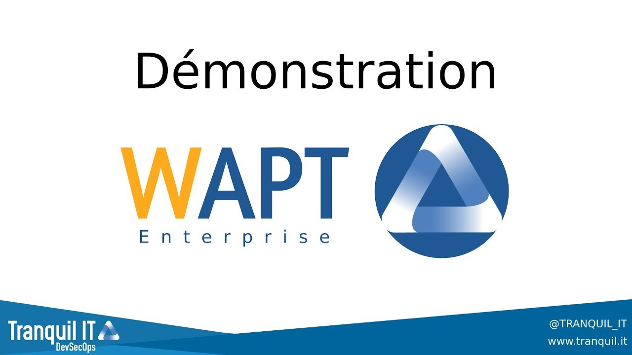 WAPTLive] Démonstration WAPT Enterprise - YouTube