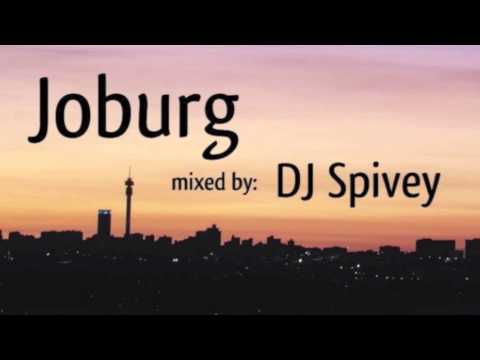 Joburg (South African House Music) Mixed by DJ Spivey