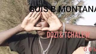 GUIS B MONTANA - DOZI  Tchalew - Prod by M3 music