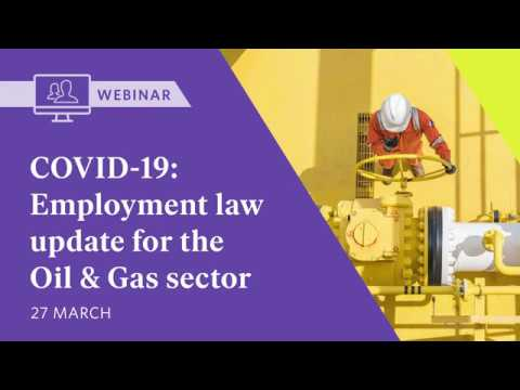 COVID-19 Webinar: Employment law update for the Oil & Gas Se