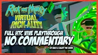 Rick and Morty Simulator: Virtual Rick-ality HTC Vive   FULL Playthrough (NO COMMENTARY)