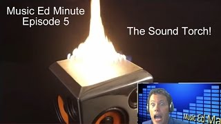 The Sound Torch- Probably Not Safe For Work!  Music Ed Minute E05