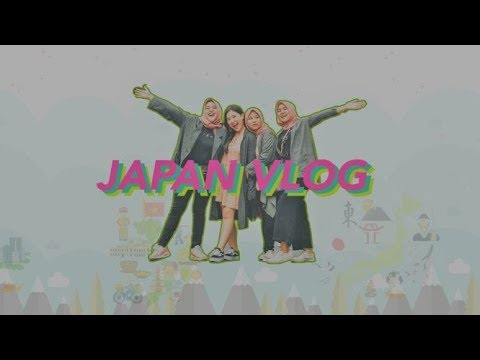 Me Time-nya Bibu Mantap Juga! || Japan Vlog with Sahabat part 1