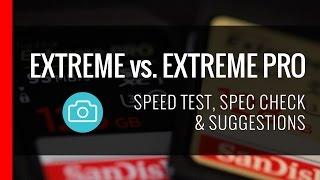 SanDisk Extreme vs. Extreme Pro - Speed Test