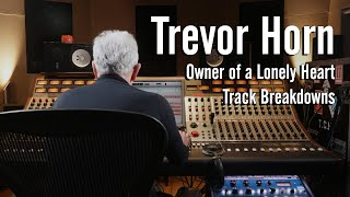 """Trevor Horn - YES, """"Owner of a Lonely Heart"""" Track Breakdowns - Original and Reimagines the 80s"""