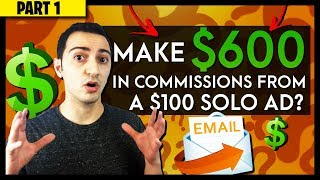 How Did I Make $600 in Commissions From a $100 Solo Ad?