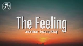 Justin Bieber - The Feeling (Lyrics) Ft. Halsey