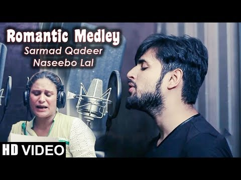 ROMANTIC MEDLEY 3   OFFICIAL VIDEO   SARMAD QADEER & NASEEBO LAL