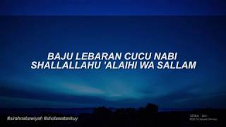 "Sirah Nabawiyah ""BAJU LEBARAN"" Cucu Rasulullah ﷺ ||  Instagram|@sholawatankuy"