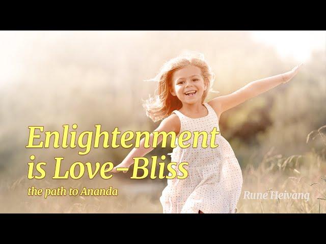 Enlightenment is Love-Bliss