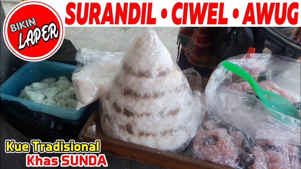 Jajanan Pasar Khas Sunda Awug Surandil Dan Ciwel
