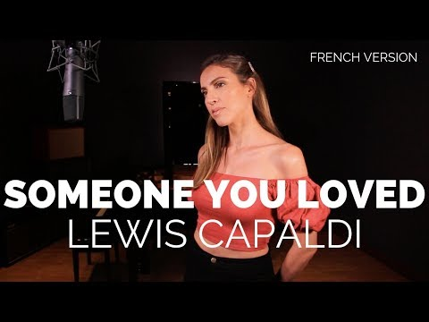 SOMEONE YOU LOVED ( FRENCH VERSION ) LEWIS CAPALDI ( SARA'H COVER )