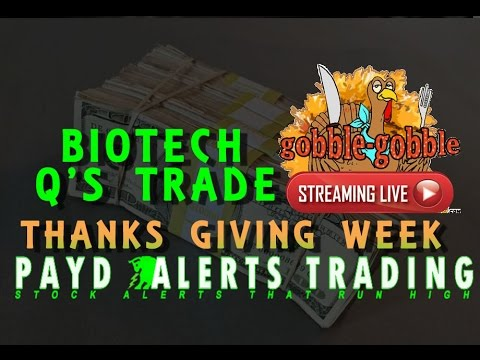 Learn To Day Trade During Thanks Giving (Turkey) Week $RXII $OPXA $COSIQ $BBEPQ $SPCL