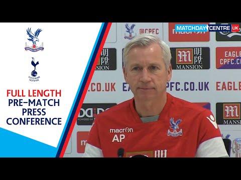 Crystal Palace vs Tottenham : Alan Pardew Press Conference