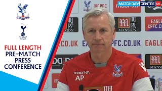 Crystal Palace vs Tottenham : Alan Pardew Press Conference
