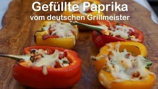 Gefüllte Paprika - die perfekte Beilage vom deutschen Grillmeister