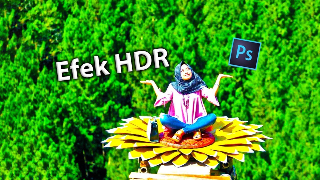Cara Edit Foto Menjadi HDR di Photoshop - Photoshop ...