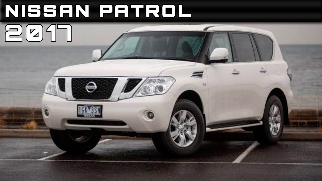 2017 nissan patrol review rendered price specs release date youtube. Black Bedroom Furniture Sets. Home Design Ideas