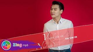 Vì Anh Yêu Em Nhất Trên Đời - Phan Thanh Sơn (Audio)