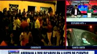 Chimbote: Dos sicarios son asesinados en presunto ajuste de cuentas
