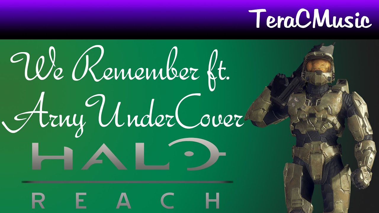 Halo Reach Cover: We Remember - TeraCMusic ...