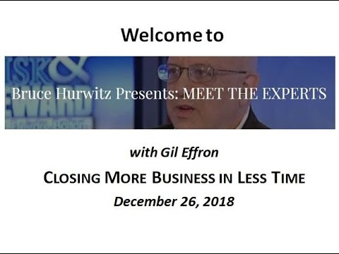 bruce-hurwitz-presents:-meet-the-experts-with-gil-effron-on-closing-more-business-in-less-time