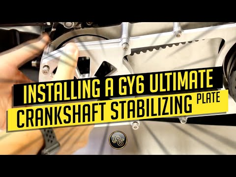 INSTALLING A GY6 ULTIMATE CRANKSHAFT STABILIZING PLATE