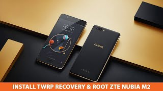 How to Install TWRP Recovery & Root ZTE Nubia M2
