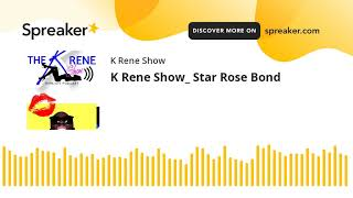 S*8 Ep* 17-K Rene Show_ Star Rose Bond