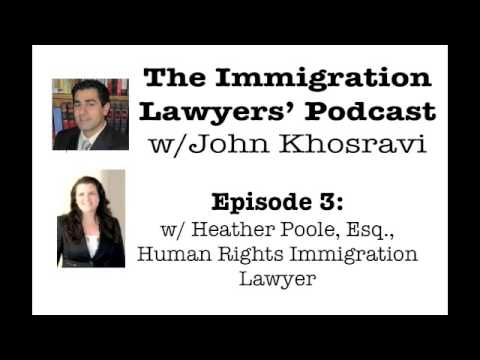 [PODCAST]  Interview w/ Human Rights Immigration Lawyer Heather Poole (ILP003)