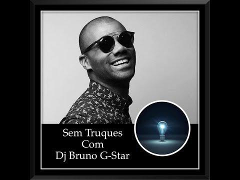 Sem Truques com Dj Bruno G-Star