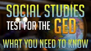 GED Social Studies Test- What you Need to Know