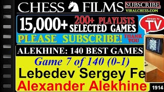 Chess: Alekhine: 140 Best Games (#7 of 140): Lebedev Sergey Fedorovich vs. Alexander Alekhine