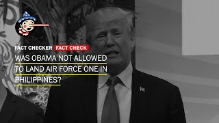 Fact Check: Did Obama 'never get to land' in the Philippines, as Trump says?