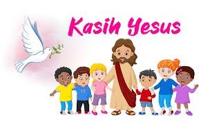 Download lagu KASIH YESUS - PUJIAN ANAK TERBAIK