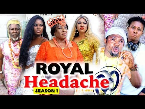 ROYAL HEADACHE SEASON 1  Movie) 2019 Latest Nigerian Nollywood Movie Full HD