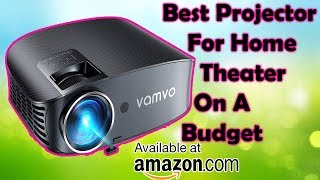 Best Projector For Home Theater On A Budget | Best Projector Review 2019