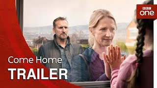 Come Home: Trailer - BBC One
