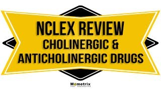 NCLEX RN Review 2019: Cholinergic (PNS) and Anticholinergic (SNS) Drugs