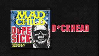 Madchild - D*CKHEAD (Track 11 from DOPE SICK - IN STORES NOW!)