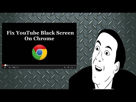 Youtube Black Screen Fix Chrome