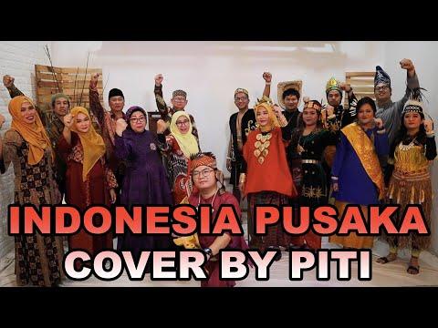 PITI - INDONESIA PUSAKA (COVER) SPESIAL HUT KE 76 RI 17 AGUSTUS 2021