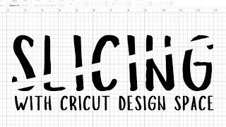 How to Slice iฑ Cricut Design Space | Hey Crafty Hannah Sue