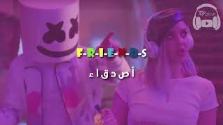 Friends - Anne-Marie & Marshmello مترجمة عربي