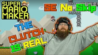 THE CLUTCH IS REAL! - Super Mario Maker - Super Expert No Skip with Oshikorosu