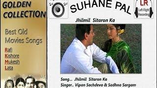 Jhil Mil Sitaron Ka - Jeevan Mrityu - Suhane Pal