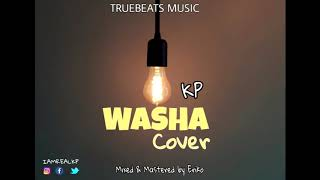 Washa cover by KP. [TRUEBEATS MUSIC]