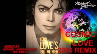 Michael Jackson - Cosmic Love [ReMix] Mix Session 2016 HQ