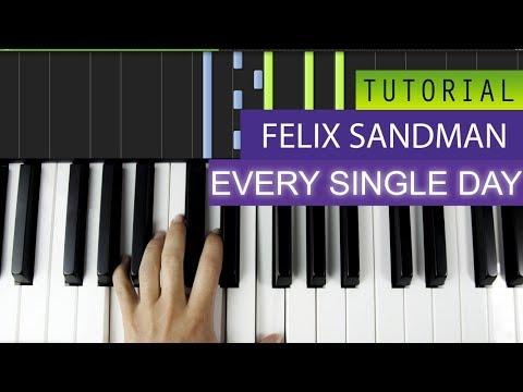 FELIX SANDMAN - EVERY SINGLE DAY - Piano Tutorial / Karaoke + MIDI