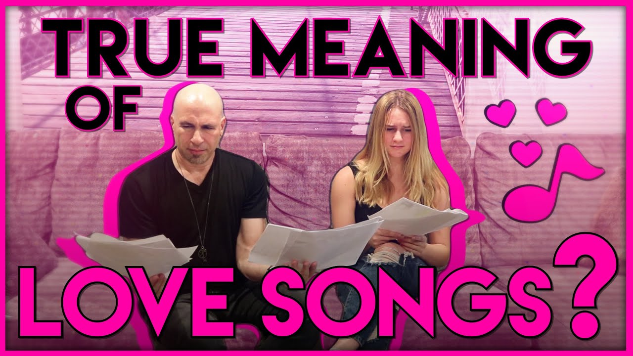 The True Meaning of Love Songs!  [What are we really taught?]